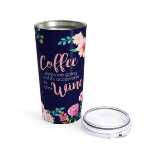 Coffee Before Wine Tumbler 20oz - My Treasured Gifts Co
