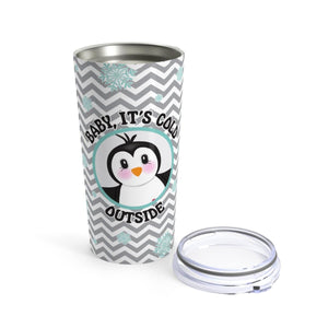 Baby, It's Cold Outside Hot/Cold Tumbler - My Treasured Gifts Co