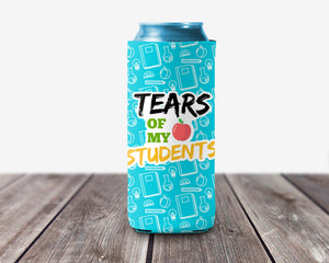 Tears of My Students Slim Can Hugger