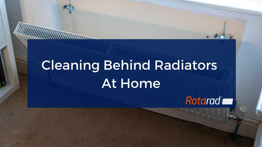 Cleaning Behind Radiators At Home