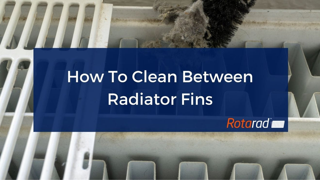 How To Clean Between Radiator Fins