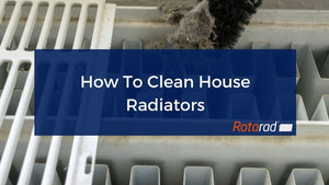 How To Clean House Radiators