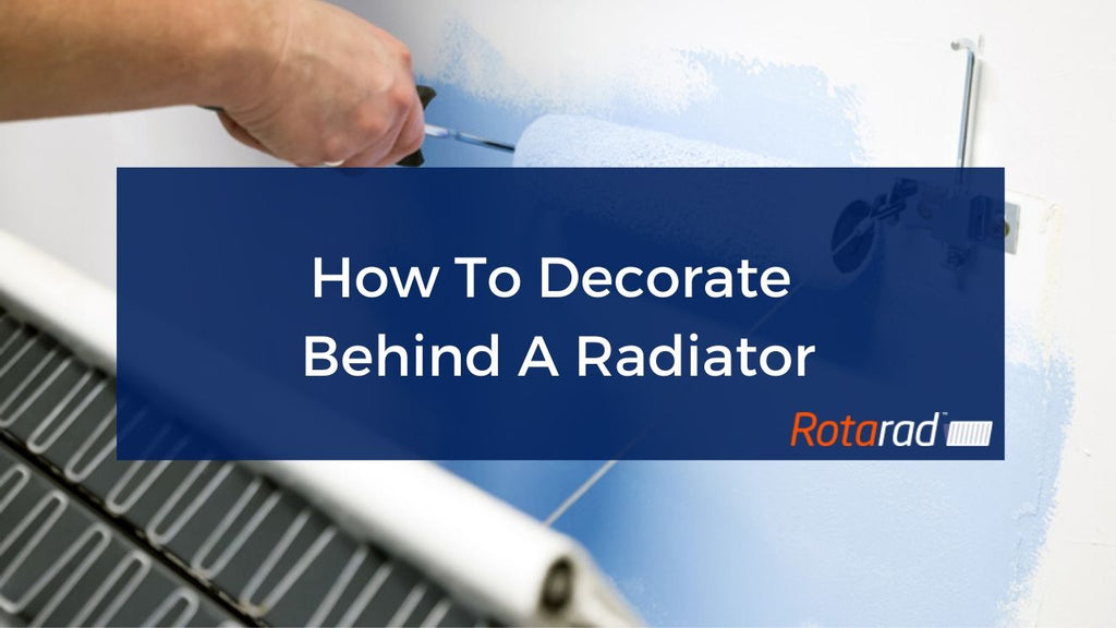 How To Decorate Behind A Radiator