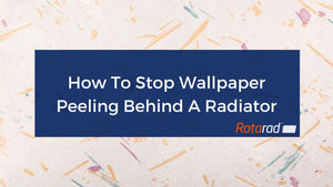 How To Stop Wallpaper Peeling Behind A Radiator