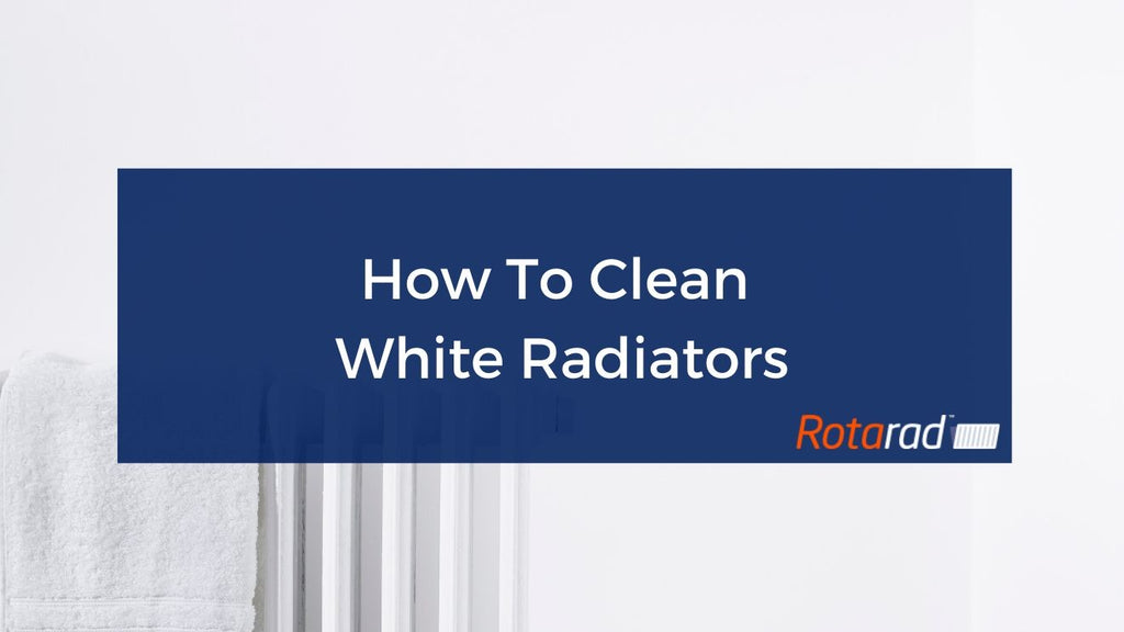 How To Clean White Radiators?