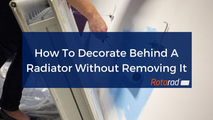 How To Decorate Behind A Radiator Without Removing It