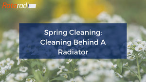Spring Cleaning Your Home: Cleaning Behind A Radiator