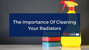 The Importance Of Cleaning Your Radiators