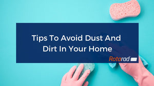 Tips To Avoid Dust And Dirt In Your Home