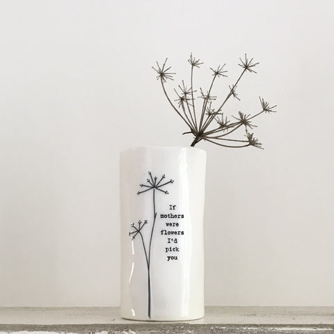 "Small Porcelain Vase - ""If Mothers Were Flowers..."""