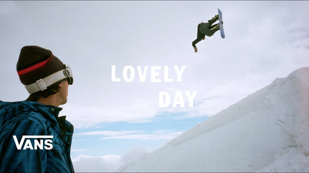 Lovely Day: A Vans Snowboarding Film | Snow | VANS