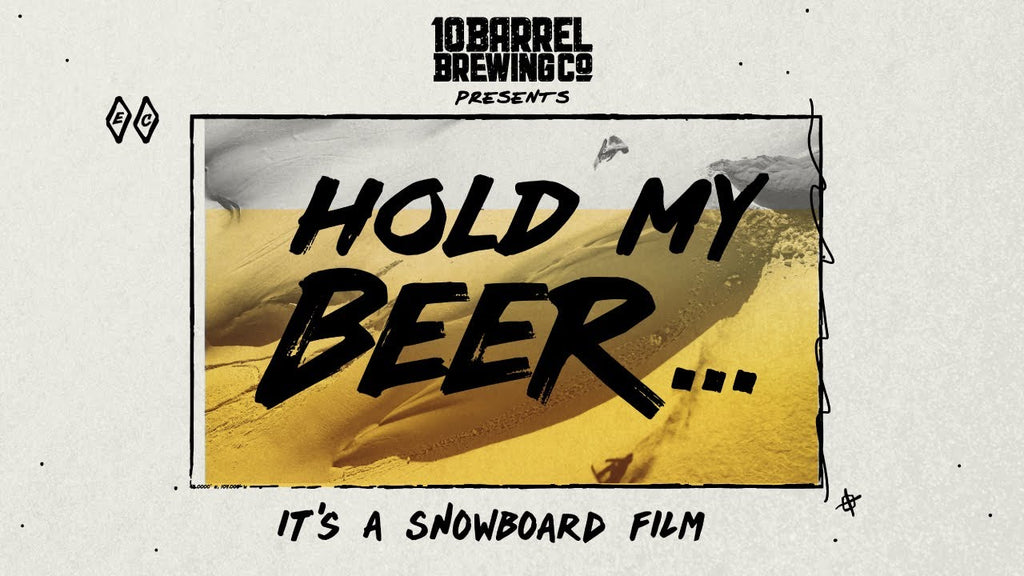 Hold My Beer... It's a Snowboard Film