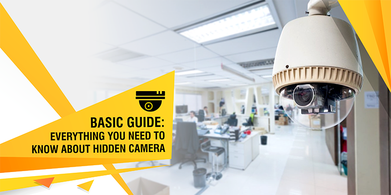 Basic Guide: Everything You Need to Know about Hidden Camera