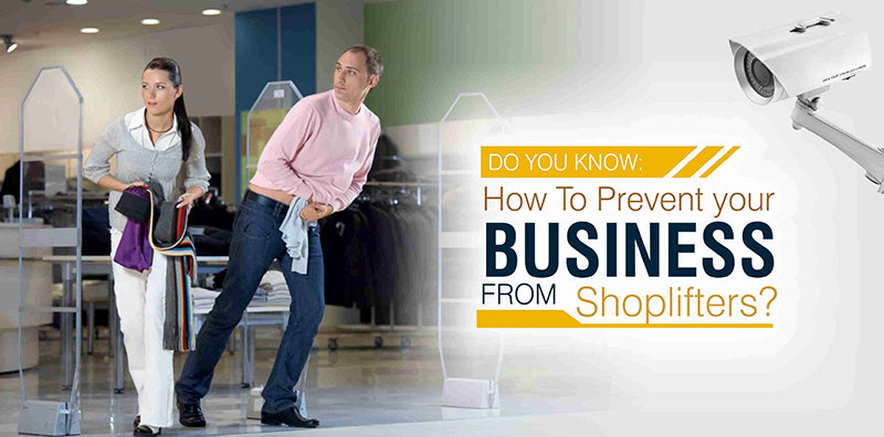 Do you know: How to prevent your business from shoplifters?