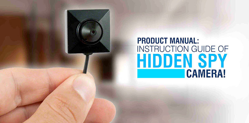 Product Manual: Instruction Guide Of Hidden Spy Camera!