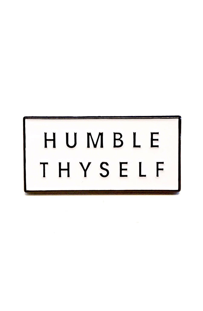 Humble Thyself (Enamel Pin)