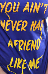 Friend Like Me (Women's Royal V-Neck)