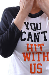 You Can't Hit (Women's White/Black Raglan Tee)
