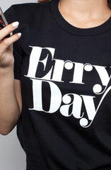 Erry Day (Women's Black Tee)