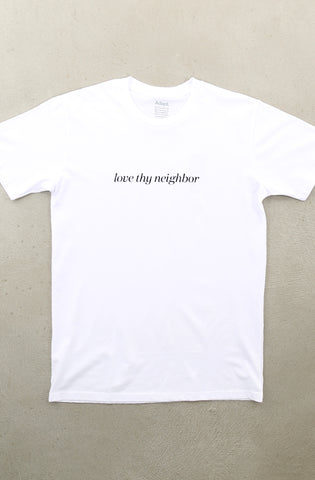 Love Thy Neighbor (Men's White A1 Tee)