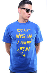 Friend Like Me (Men's Royal Tee)