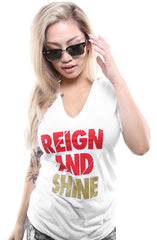 Reign and Shine (Women's White V-Neck)