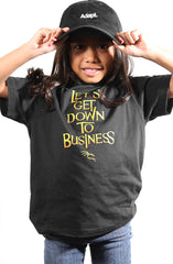 Let's Get Down To Business (Tykes Unisex Black Tee)