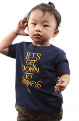 Let's Get Down To Business (Tykes Unisex Navy Tee)