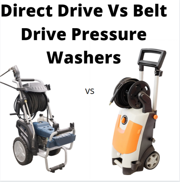 Belt Drive Vs Direct Drive VS Gear Driven Pressure washers