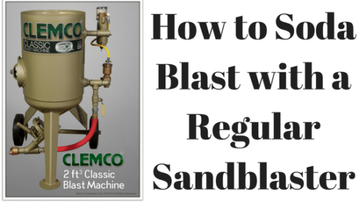 How to Soda Blast in a Regular Sandblaster – A complete Guide