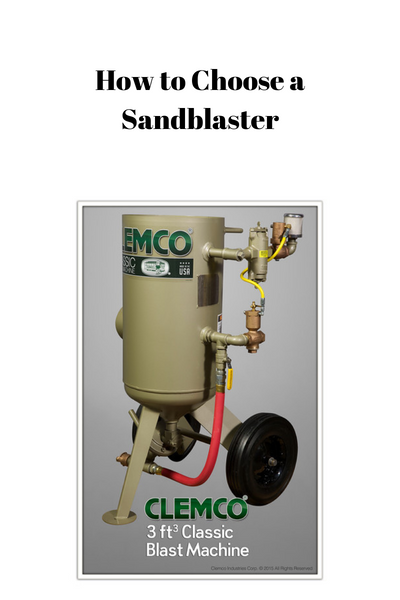 How to Choose a Sandblaster for any Project