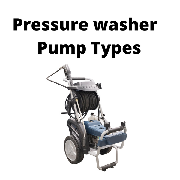 Pressure Washer Pump Types and Features