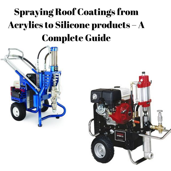 Spraying Roof Coatings from Acrylics to Silicone Roof Coating products – A Complete Guide