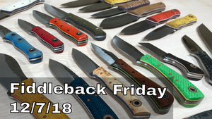 Fiddleback Friday 12/07/18 Video Overview