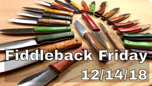 Fiddleback Friday 12/14/18 - Video Overview