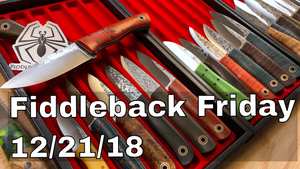 Fiddleback Friday 12/21/18 - Video Overview