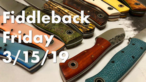 Fiddleback Friday 3/15/19 - Video Overview