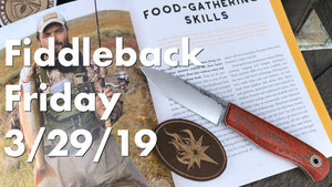 Fiddleback Friday 3/29/19 - Video Preview