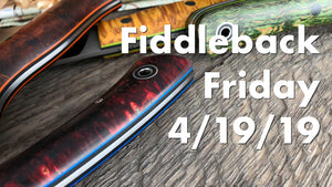 Fiddleback Friday 4/19/19 - Video Preview