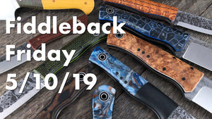 Fiddleback Friday 5/10/19 - Video Preview