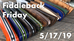 Fiddleback Friday 5/17/19 - Video Preview