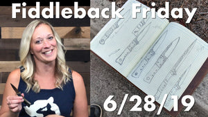 Fiddleback Friday - 6/28/19 - Video Preview