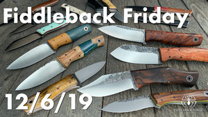 Fiddleback Friday 12/6/19 - Video Preview