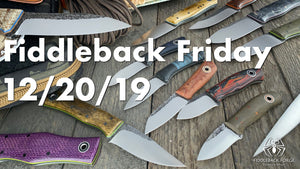 Fiddleback Friday 12/20/19 - Video Preview