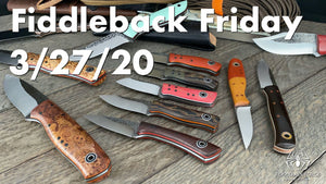 Fiddleback Friday 3/27/2020 - Video Preview