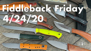 Fiddleback Friday 4/24/20 - Video Preview