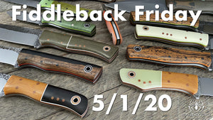 Fiddleback Friday 5-1-20 - Video Preview