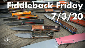 Fiddleback Friday 7/3/20 - Video Preview