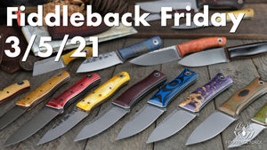 Fiddleback Friday 3/5/21 - Video Preview