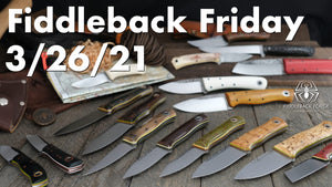 Fiddleback Friday 3/26/21 - Video Preview